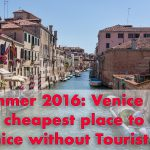 Summer Trip 2016 Part 8 - Venice without Tourists and the best Place to stay for small Money