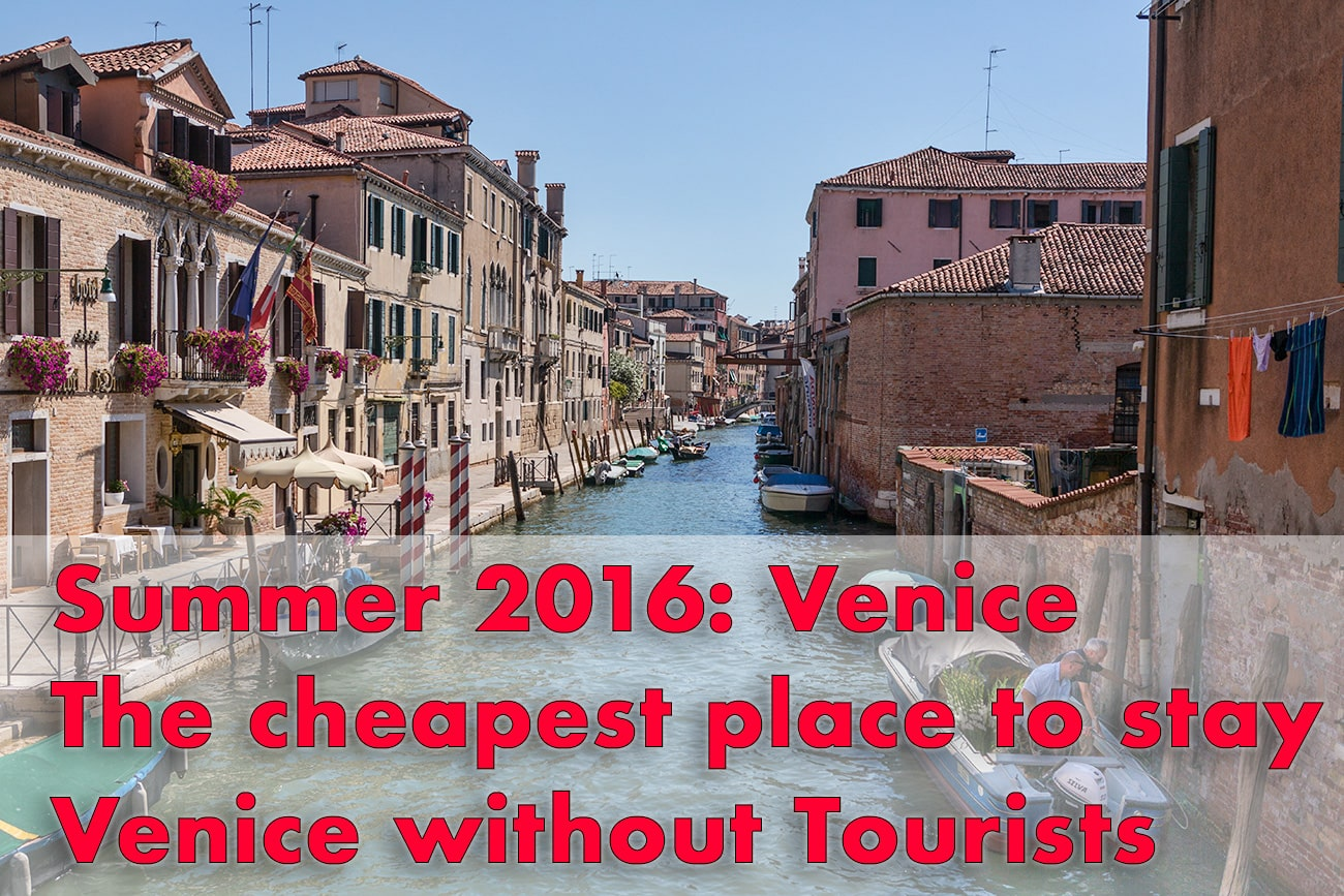 Summer Trip 2016 Part 8 – Venice without Tourists and the best Place to stay for small Money